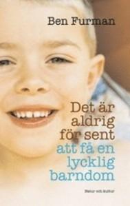 9789127110052_200_det-ar-aldrig-for-sent-att-fa-en-lycklig-barndom_pocket